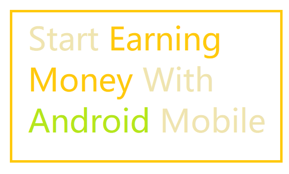 Earning Money With Android Mobile